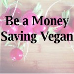 How do you save money on a healthy vegan diet?