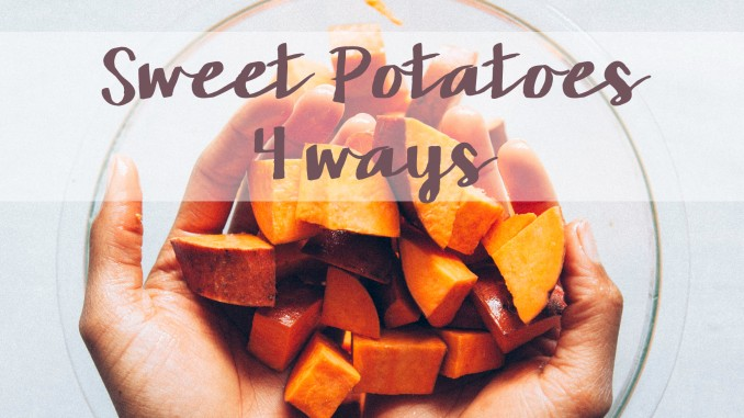 4 ways to eat a sweet potato