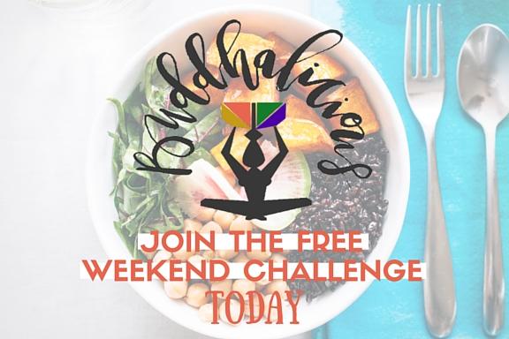 Buddhalicious Weekend Challenge | www.sobuddhalicious.com