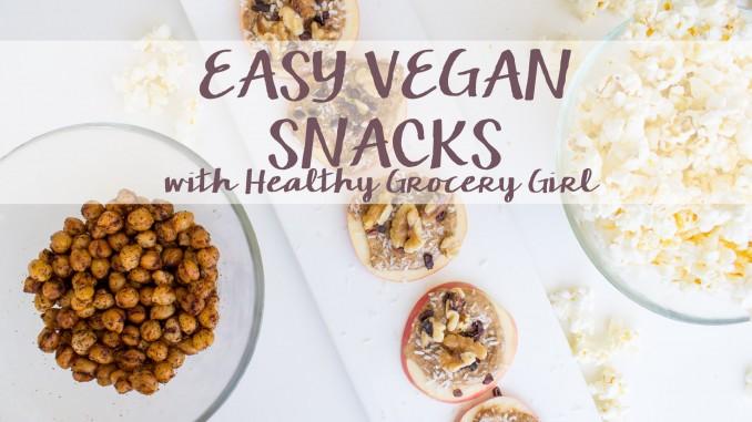 Easy Vegan Snacks with Healthy Grocery Girl